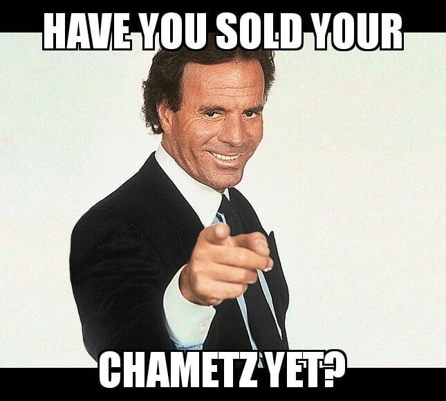 have you sold your chametz meme.jpg